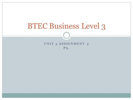 BTEC Business Level 3 Unit 3 Assignment 3 P5,.