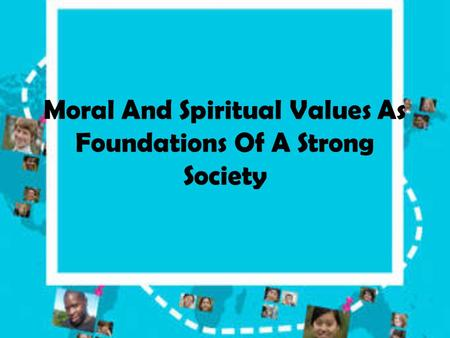 Moral And Spiritual Values As Foundations Of A Strong Society