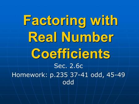 Factoring with Real Number Coefficients