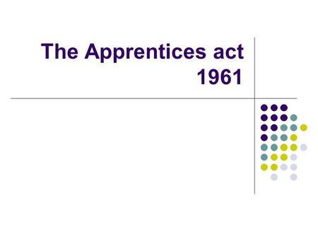The Apprentices act 1961.
