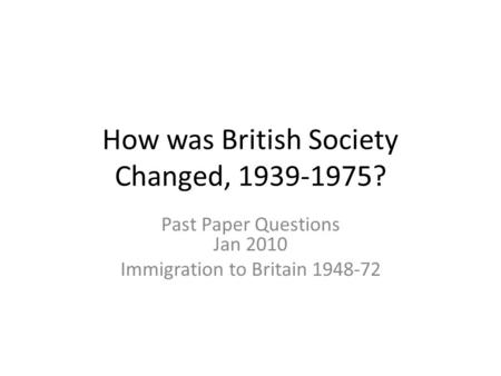 How was British Society Changed, ?