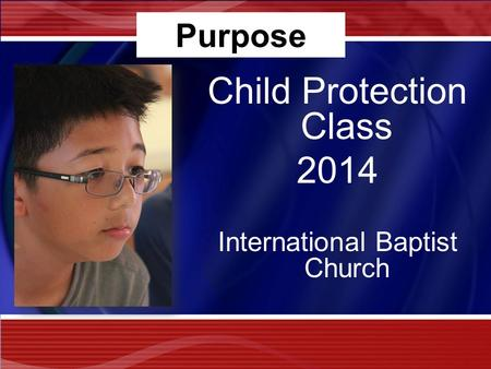 Purpose Child Protection Class 2014 International Baptist Church.