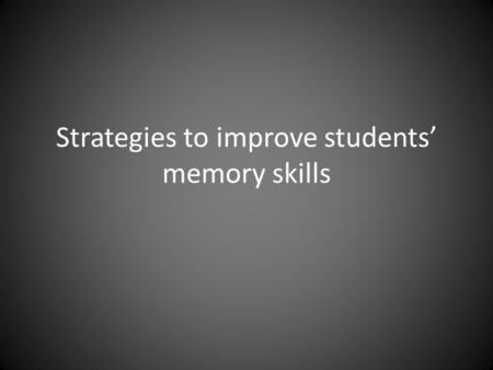 Strategies to improve students' memory skills. What is the relevance of memory skills in the new curriculum? Linear curricula at GCSE and A Level focused.