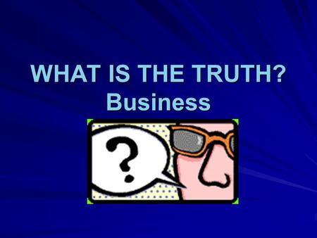 WHAT IS THE TRUTH? Business Which of the following is true? CFO stands for Communication Filing Officer. CFO stands for Communication Filing Officer.