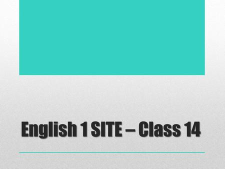 English 1 SITE – Class 14. Today's Agenda 1.Attendance 2.Exam Information 3.Idiom 4.Chapter 4 Quiz Review 5.Book Quiz Review 6.Chapter 8, Reading 2 7.Break.