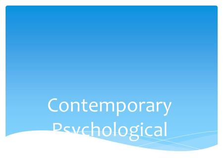 Contemporary Psychological Perspectives