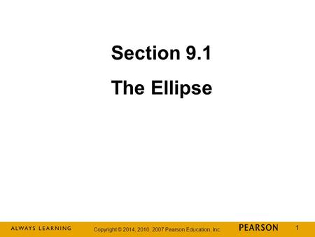Section 9.1 The Ellipse.