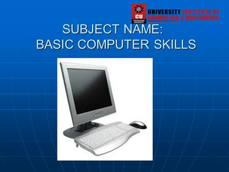 SUBJECT NAME: BASIC COMPUTER SKILLS. What is computer ? A device that computes, especially a programmable electronic machine that performs high-speed.