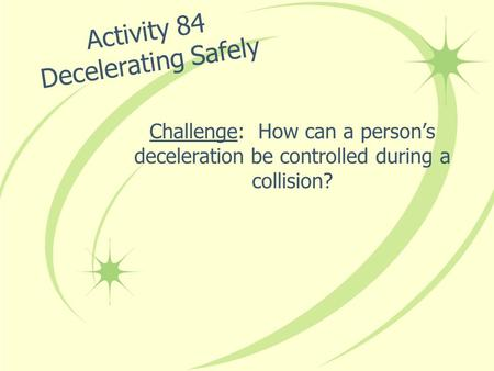 Activity 84 Decelerating Safely