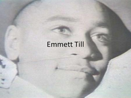 Emmett Till. Timeline of Emmett Till Emmett Till's murder in 1955 would come a year after the Brown v. Board of Education decision Months before 2 African.