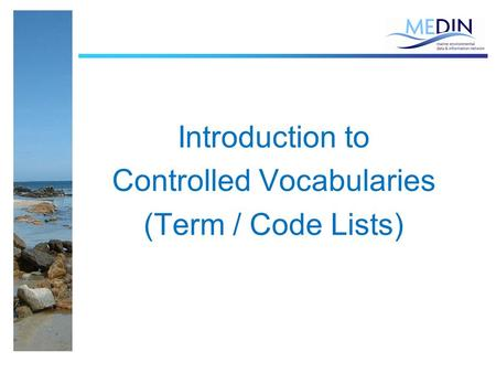Introduction to Controlled Vocabularies (Term / Code Lists)