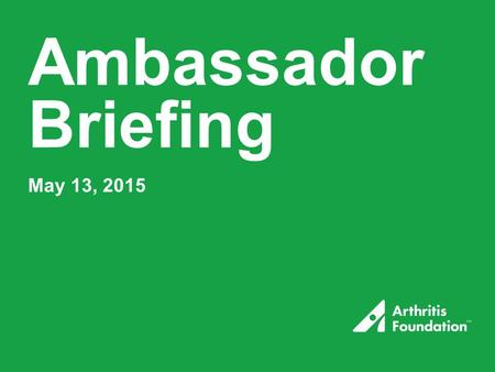 Ambassador Briefing May 13, 2015. Welcome! Laura Keivel Manager of Grassroots Advocacy Thank you for joining the call and participating in the Ambassador.