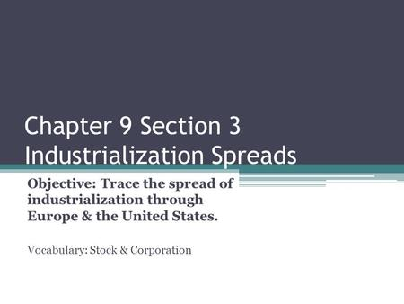 Chapter 9 Section 3 Industrialization Spreads