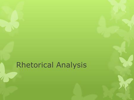 Rhetorical Analysis.