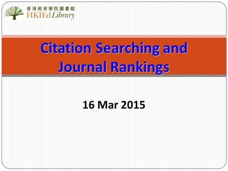 Citation Searching and Journal Rankings