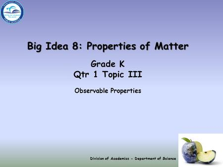 Big Idea 8: Properties of Matter