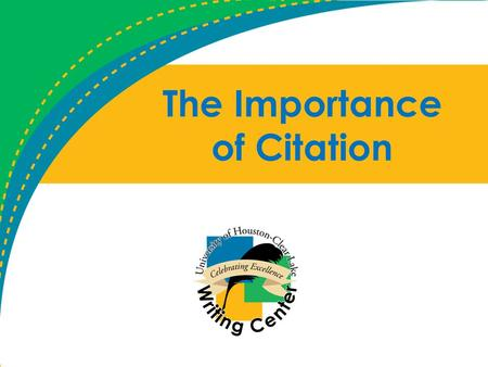 "The Importance of Citation. What is Citation? ""The act of citing or quoting a reference to an authority or a precedent"" (dictionary.com). In other words:"