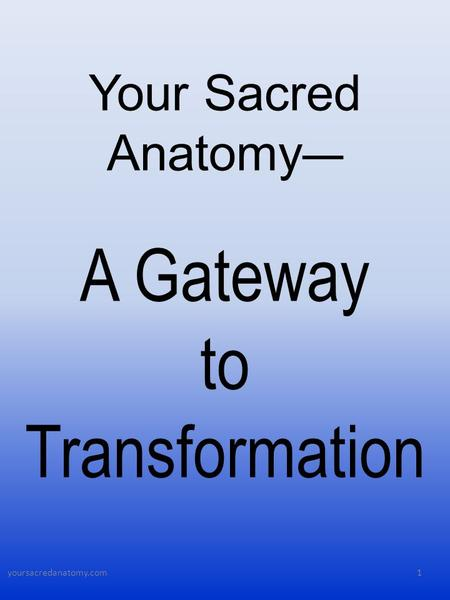 Your Sacred Anatomy — A Gateway to Transformation 1yoursacredanatomy.com.