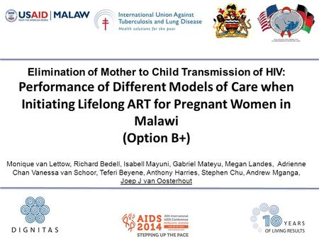 Elimination of Mother to Child Transmission of HIV: Performance of Different Models of Care when Initiating Lifelong ART for Pregnant Women in Malawi (Option.