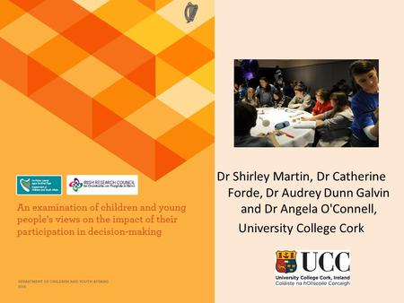 Dr Shirley Martin, Dr Catherine Forde, Dr Audrey Dunn Galvin and Dr Angela O'Connell, University College Cork.