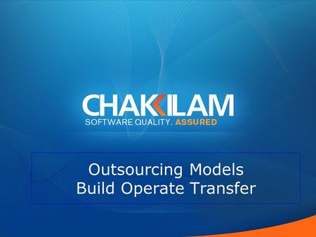 Outsourcing Models Build Operate Transfer Outsourcing Models Build Operate Transfer.