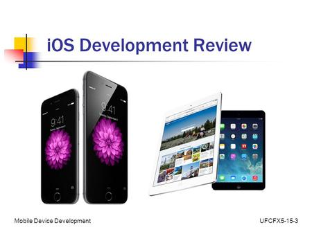 UFCFX5-15-3Mobile Device Development iOS Development Review.