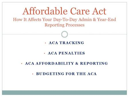 ACA Affordability & Reporting