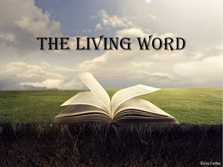 The Living Word. Christ is the Word of Life Christ is the Word of Life (1 John 1:1-2) He does not change He does not change (Hebrews 13:8) His words are.