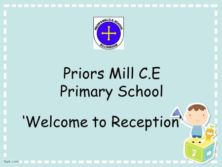 Priors Mill C.E Primary School 'Welcome to Reception'