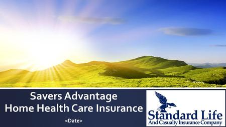Savers Advantage Home Health Care Insurance
