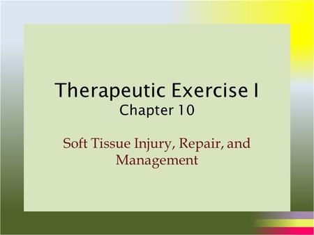 Therapeutic Exercise I Chapter 10