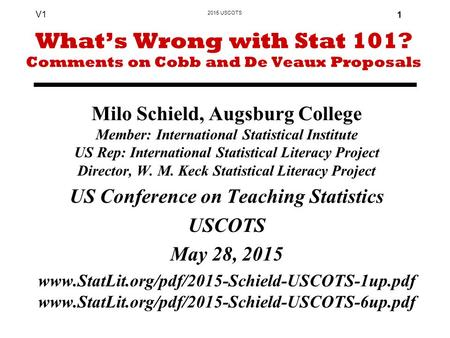 2015 USCOTS V1 1 Milo Schield, Augsburg College Member: International Statistical Institute US Rep: International Statistical Literacy Project Director,