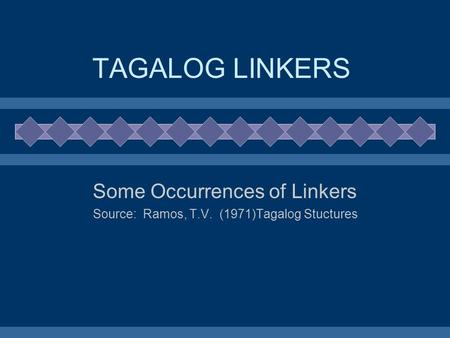 TAGALOG LINKERS Some Occurrences of Linkers