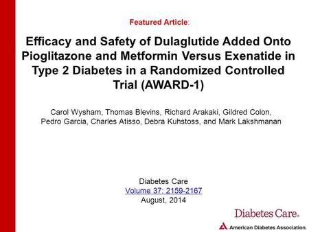 Efficacy and Safety of Dulaglutide Added Onto Pioglitazone and Metformin Versus Exenatide in Type 2 Diabetes in a Randomized Controlled Trial (AWARD-1)