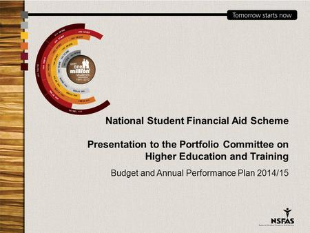 National Student Financial Aid Scheme Presentation to the Portfolio Committee on Higher Education and Training Budget and Annual Performance Plan 2014/15.