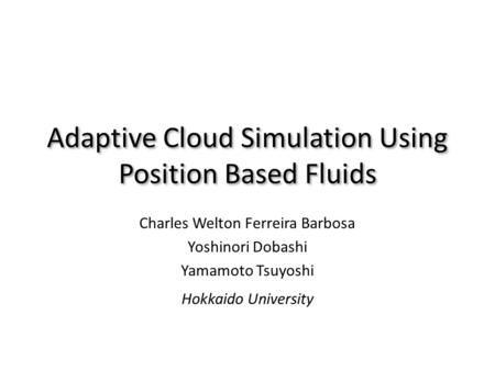Adaptive Cloud Simulation Using Position Based Fluids