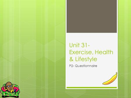 Unit 31- Exercise, Health & Lifestyle