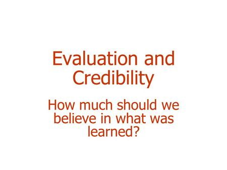 Evaluation and Credibility How much should we believe in what was learned?