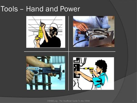 Tools – Hand and Power 1OSHAX.org - The Unofficial Guide To the OSHA.