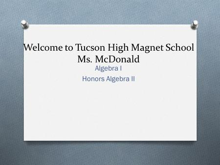 Welcome to Tucson High Magnet School Ms. McDonald
