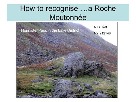 How to recognise …a Roche Moutonnée