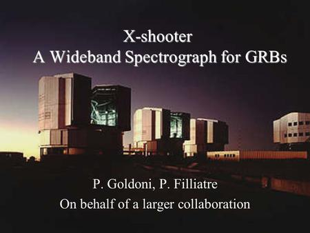 X-shooter A Wideband Spectrograph for GRBs