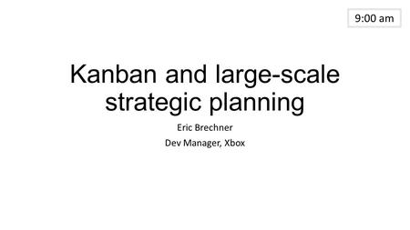 Kanban and large-scale <strong>strategic</strong> planning