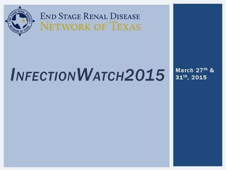 March 27 th & 31 th, 2015 I NFECTION W ATCH 2015.