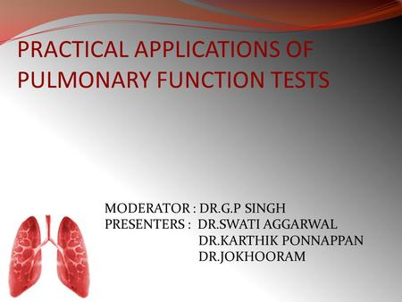 PRACTICAL APPLICATIONS OF PULMONARY FUNCTION TESTS