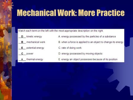 Mechanical Work: More Practice. Gravitational Potential Energy: More Practice.