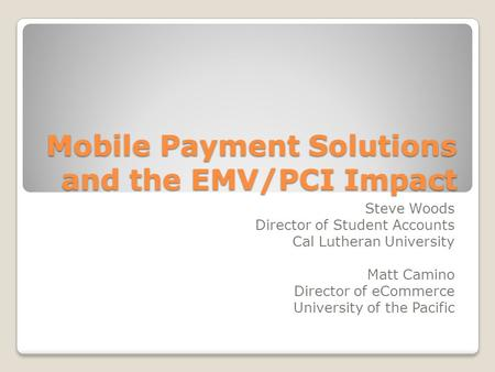 Mobile Payment Solutions and the EMV/PCI Impact