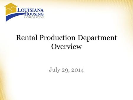 Rental Production Department Overview July 29, 2014.