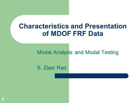 Characteristics and Presentation of MDOF FRF Data
