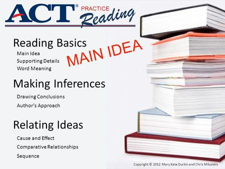 Reading MAIN IDEA Reading Basics Making Inferences Relating Ideas